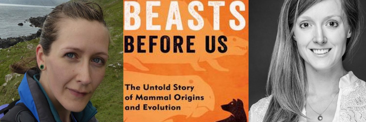 Beasts Before Us, The ancient origins of mammals, in conversation with Dr. Elsa Panciroli and Dr. Erin Saupe